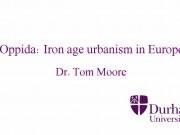 Oppida: Iron age urbanism in Europe