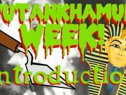 Tutankhamun Week: Introduction