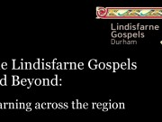 Lindisfarne Gospels and Beyond: Learning Across the Region