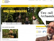 Nat Geo's Nazi War Diggers Shame