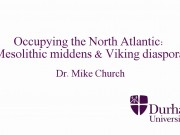 Occupying the North Atlantic: Mesolithic middens & Viking diaspora