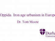 Oppida: Iron age urbanism in Europe