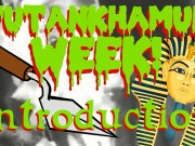 Tutankhamun Week: Introduction
