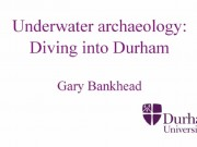 Underwater Archaeology: Diving into Durham