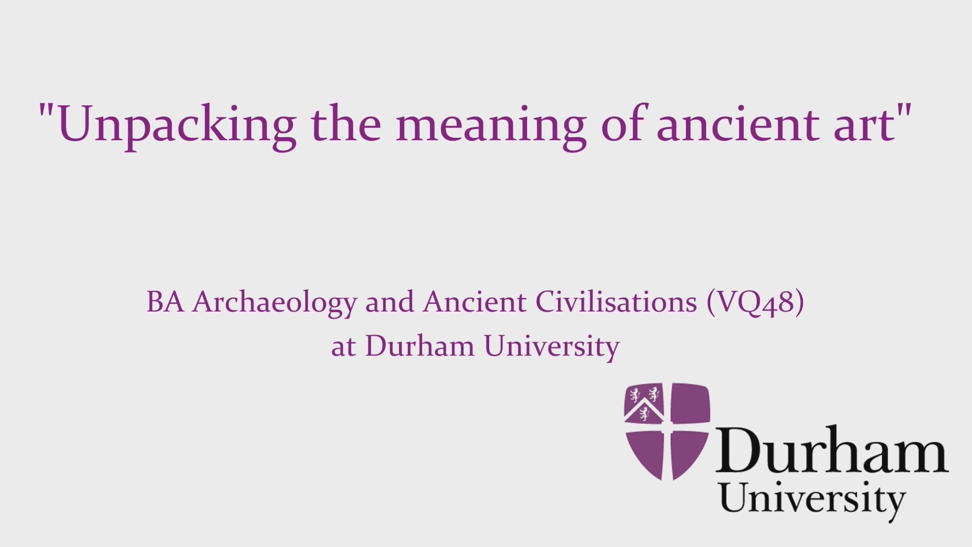 BA Archaeology and Ancient Civilisations at Durham University